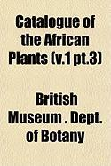 Catalogue of the African Plants (V.1 PT.3)