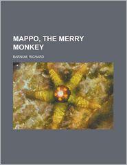 Mappo, the Merry Monkey - Richard Barnum