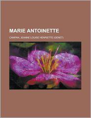 Marie Antoinette - Jeanne Louise Henriette Campan