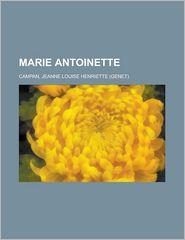 Marie Antoinette - - Jeanne Louise Henriette Campan