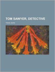 Tom Sawyer, Detective - Mark Twain