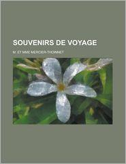 Souvenirs de Voyage - M. Et Mme Mercier-Thoinnet