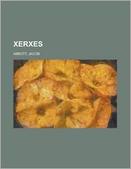 Xerxes - Jacob Abbott