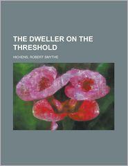 The Dweller on the Threshold - Robert Smythe Hichens