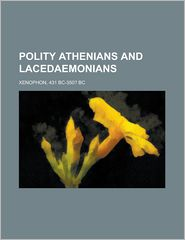 Polity Athenians and Lacedaemonians - Bc- Bc Xenophon