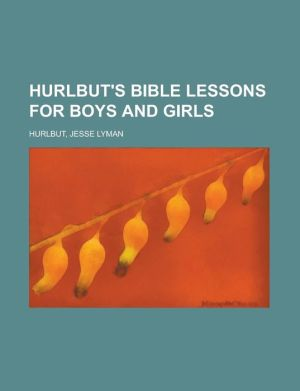 Hurlbut's Bible Lessons for Boys and Girls