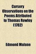 Cursory Observations on the Poems Attributed to Thomas Rowley (1782)
