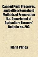 Canned Fruit, Preserves, and Jellies; Household Methods of Preparation U.S. Department of Agriculture Farmers' Bulletin No. 203