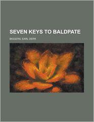 Seven Keys to Baldpate - Earl Derr Biggers
