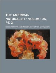 The American Naturalist (35, Pt. 2) - Essex Institute