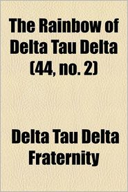 The Rainbow Of Delta Tau Delta (44, No. 2) - Delta Tau Delta Fraternity