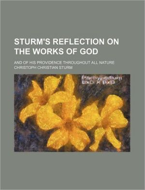 Sturm's reflection on the works of God; and of his providence throughout all nature