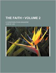 The Faith (Volume 2); A Christadelphian Magazine
