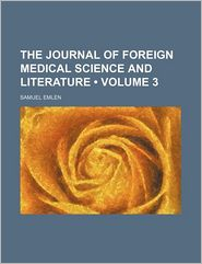 The Journal of Foreign Medical Science and Literature (Volume 3) - Samuel Emlen