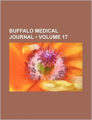 Buffalo Medical Journal (Volume 17) - General Books