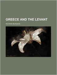 Greece And The Levant - Richard Burgess