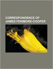 Correspondence Of James Fenimore-Cooper - General Books