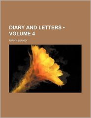 Diary And Letters (Volume 4) - Fanny Burney