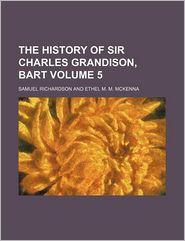 The History Of Sir Charles Grandison, Bart (Volume 5) - Samuel Richardson
