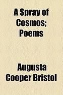 A Spray of Cosmos; Poems