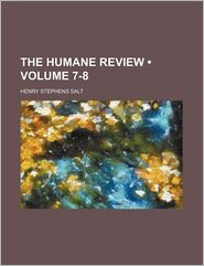The Humane Review (Volume 7-8) - Henry Stephens Salt