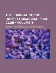 The Journal Of The Quekett Microscopical Club (Volume 4) - Quekett Microscopical Club
