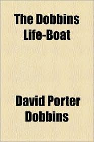 The Dobbins Life-Boat - David Porter Dobbins