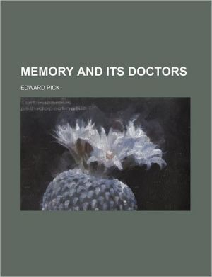 Memory And Its Doctors - Edward Pick