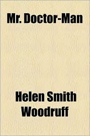 Mr. Doctor-Man - Helen Smith Woodruff