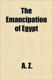 The Emancipation Of Egypt - A. Z.