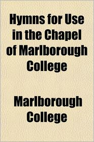 Hymns for Use in the Chapel of Marlborough College - Marlborough College