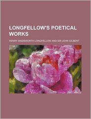 Longfellow's Poetical Works - Henry Wadsworth Longfellow