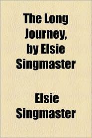 The Long Journey, By Elsie Singmaster - Elsie Singmaster