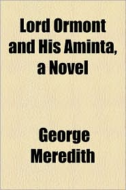 Lord Ormont And His Aminta, A Novel - George Meredith