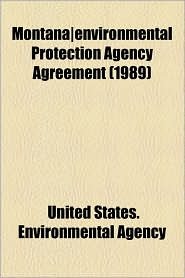 Montana-Environmental Protection Agency Agreement (1989) - United States Environmental Agency