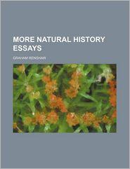 More Natural History Essays - Graham Renshaw