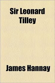 Sir Leonard Tilley - James Hannay