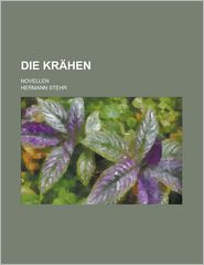 Die Krahen; Novellen - United States Administration, Hermann Stehr