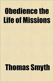 Obedience the Life of Missions - Thomas Smyth
