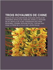 Trois Royaumes De Chine - Source Wikipedia, Livres Groupe (Editor)