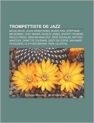 Trompettiste De Jazz - Source Wikipedia, Livres Groupe (Editor)