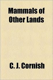 Mammals Of Other Lands - C. J. Cornish
