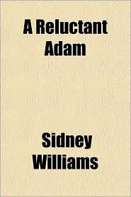 A Reluctant Adam - Sidney Williams