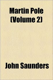 Martin Pole (Volume 2) - John Saunders