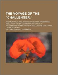The Voyage Of The Challenger; The Atlantic - Charles Wyville Thomson