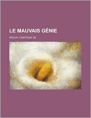 Le Mauvais Genie - Comtesse De Sgur, Comtesse De Segur