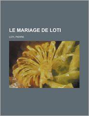 Le Mariage de Loti - Pierre Loti