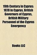 19th Century in Cyprus: 1878 in Cyprus, British Governors of Cyprus, British Military Personnel of the Cyprus Emergency