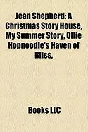 Jean Shepherd: A Christmas Story House, My Summer Story, Ollie Hopnoodle's Haven of Bliss,