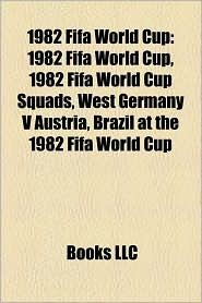 1982 FIFA World Cup: 1982 FIFA World Cup managers, 1982 FIFA World Cup players, 1982 FIFA World Cup qualification, 1982 FIFA World Cup referees - Source: Wikipedia